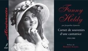 Couverture de : Fanny Heldy, carnet de souvenirs d'une cantatrice - Ouverture dans une nouvelle fenêtre